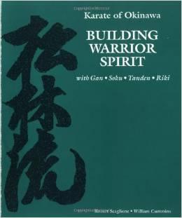 Karate of Okinawa Building Warrior Spirit With Gan Soku Tanden Riki